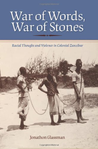 War of Words, War of Stones: Racial Thought and Violence in Colonial Zanzibar 9780253222800