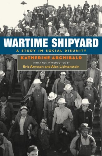 Wartime Shipyard: A Study in Social Disunity 9780252073861