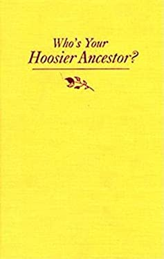 Who's Your Hoosier Ancestor?: Genealogy for Beginners 9780253349965