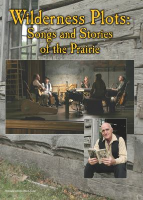 Wilderness Plots: Songs and Stories of the Prairie