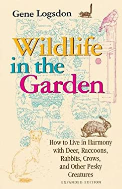 Wildlife in the Garden, Expanded Edition: How to Live in Harmony with Deer, Raccoons, Rabbits, Crows, and Other Pesky Creatures 9780253212849