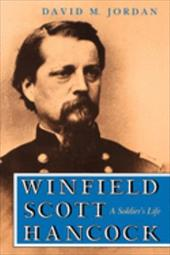 Winfield Scott Hancock: A Soldiers Life 784955