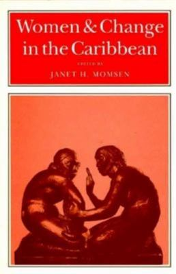 Women and Change in the Caribbean: A Pan-Caribbean Perspective 9780253338976
