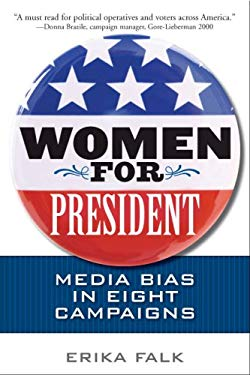 Women for President: Media Bias in Eight Campaigns 9780252033117