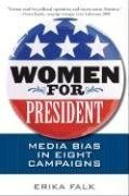 Women for President: Media Bias in Eight Campaigns 9780252075117