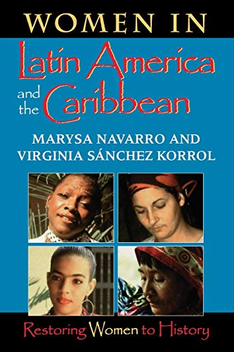 Women in Latin America and the Caribbean: Restoring Women to History 9780253213075