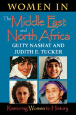 Women in the Middle East and North Africa: Restoring Women to History 9780253212641