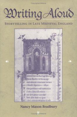 Writing Aloud: Storytelling in Late Medieval England 9780252024030