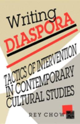 Writing Diaspora: Tactics of Intervention in Contemporary Cultural Studies 9780253207852