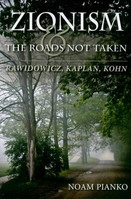 Zionism and the Roads Not Taken: Rawidowicz, Kaplan, Kohn 9780253221841