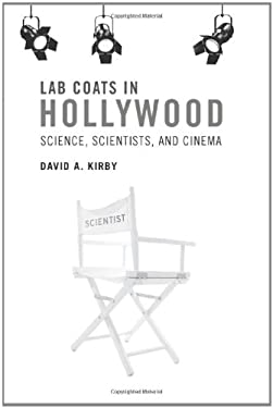 Lab Coats in Hollywood: Science, Scientists, and Cinema 9780262014786