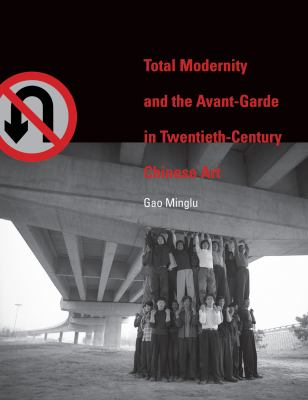 Total Modernity and the Avant-Garde in Twentieth-Century Chineseart 9780262014946