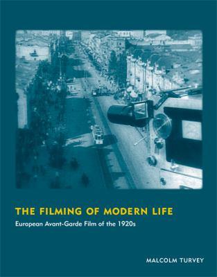 The Filming of Modern Life: European Avant-Garde Film of the 1920s 9780262015189