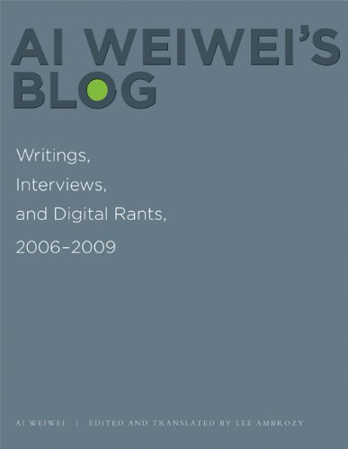 Ai Weiwei's Blog: Writings, Interviews, and Digital Rants, 2006-2009 9780262015219
