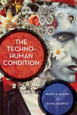 The Techno-Human Condition 9780262015691