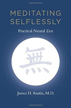 Meditating Selflessly: Practical Neural Zen 9780262015875