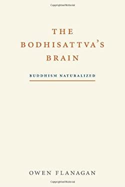The Bodhisattva's Brain: Buddhism Naturalized 9780262016049