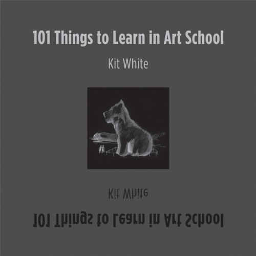 101 Things to Learn in Art School 9780262016216
