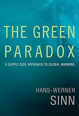 The Green Paradox: A Supply-Side Approach to Global Warming 9780262016681