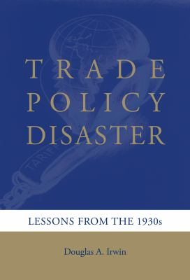 Trade Policy Disaster: Lessons from the 1930s 9780262016711