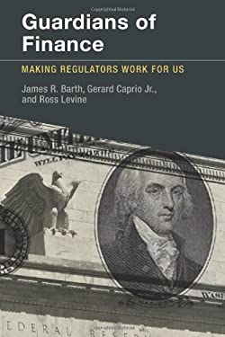 Guardians of Finance: Making Regulators Work for Us 9780262017398