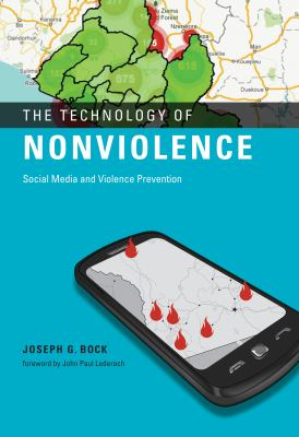 The Technology of Nonviolence: Social Media and Violence Prevention 9780262017626
