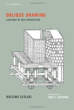 Oblique Drawing: A History of Anti-Perspective 9780262017749