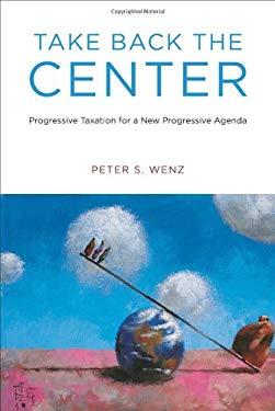 Take Back the Center: Progressive Taxation for a New Progressive Agenda