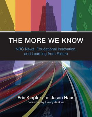 The More We Know: NBC News, Educational Innovation, and Learning from Failure 9780262017947