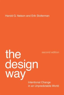 The Design Way: Intentional Change in an Unpredictable World 9780262018173