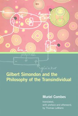 Gilbert Simondon and the Philosophy of the Transindividual 9780262018180