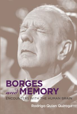 Borges and Memory: Encounters with the Human Brain 9780262018210
