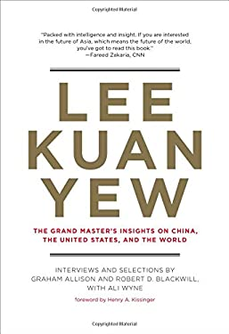 Lee Kuan Yew: The Grand Master's Insights on China, the United States, and the World 9780262019125