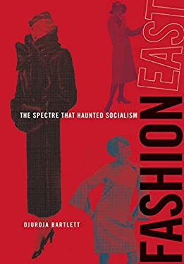 Fashioneast: The Spectre That Haunted Socialism 9780262026505