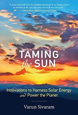Taming the Sun: Innovations to Harness Solar Energy and Power the Planet (MIT Press)