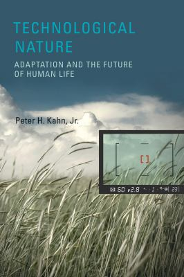Technological Nature: Adaptation and the Future of Human Life 9780262113229
