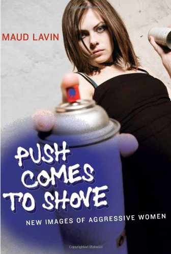 Push Comes to Shove: New Images of Aggressive Women 9780262123099