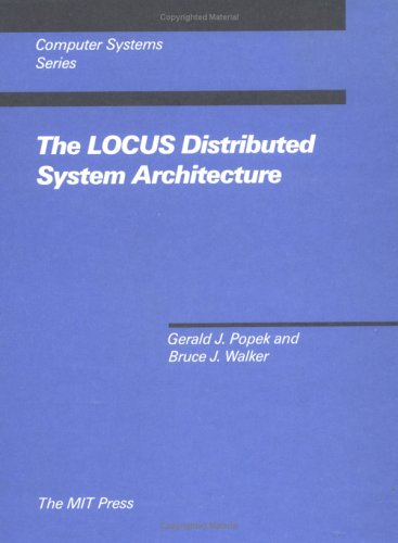 The Locus Distributed System Architecture 9780262161022