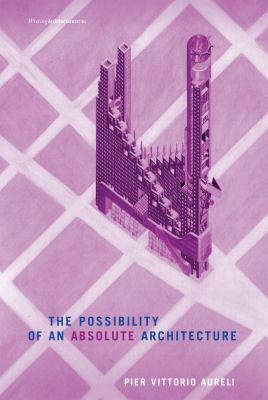 The Possibility of an Absolute Architecture 9780262515795