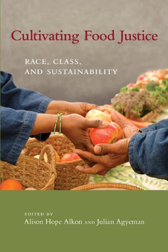 Cultivating Food Justice: Race, Class, and Sustainability 9780262516327