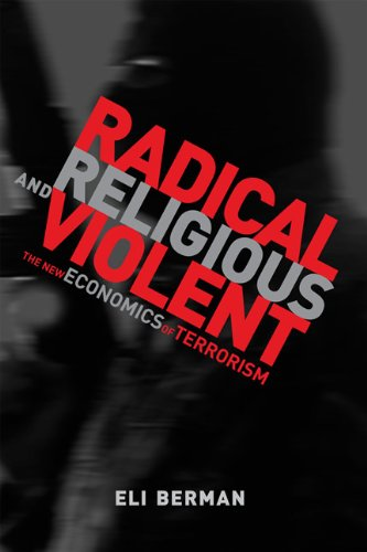 Radical, Religious, and Violent: The New Economics of Terrorism 9780262516679