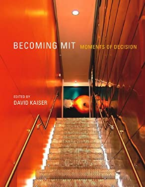 Becoming Mit: Moments of Decision 9780262518154