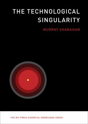 The Technological Singularity (The MIT Press Essential Knowledge series)