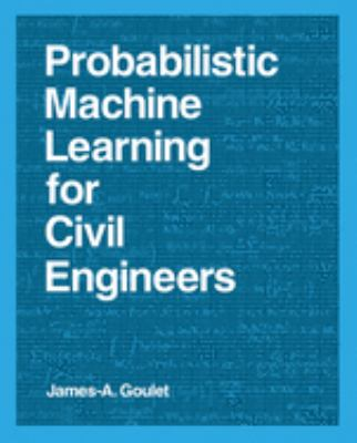Probabilistic Machine Learning for Civil Engineers (The MIT Press)