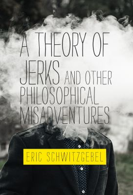 A Theory of Jerks and Other Philosophical Misadventures (Mit Press)