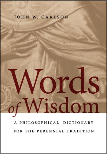 Words of Wisdom: A Philosophical Dictionary for the Perennial Tradition 9780268023706