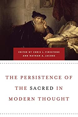 The Persistence of the Sacred in Modern Thought 9780268029067