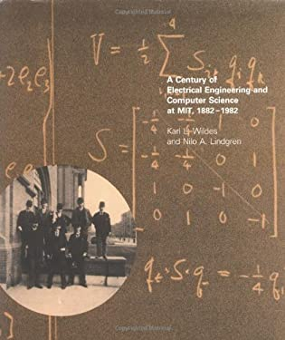 A Century of Electrical Engineering and Computer Science at Mit, 1882-1982 9780262231190