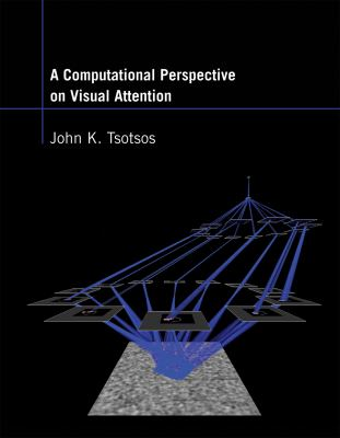 A Computational Perspective on Visual Attention 9780262015417