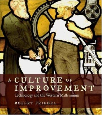 A Culture of Improvement: Technology and the Western Millennium 9780262062626